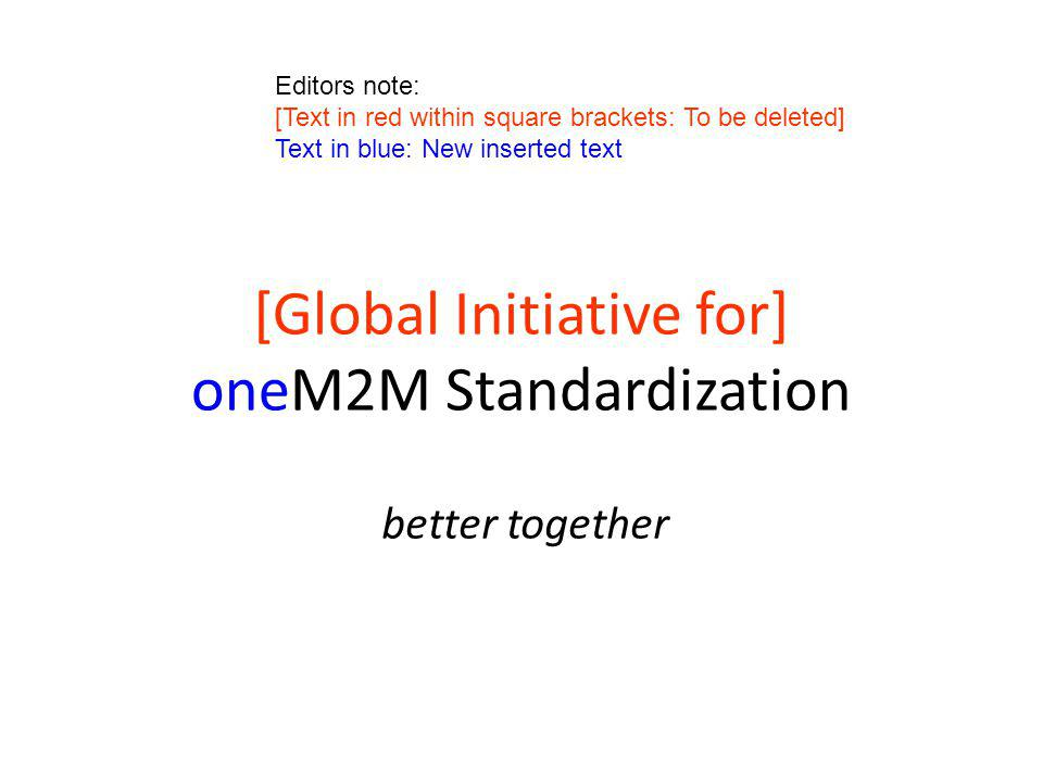 [Global Initiative for] oneM2M Standardization